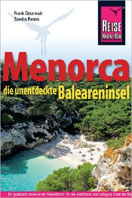 Reise Know-How Reiseführer Menorca, die unentdeckte Baleareninsel