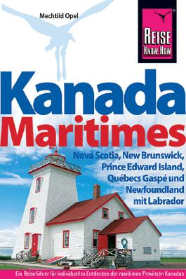 Kanada Maritimes - Nova Scotia, New Brunswick, Prince Edward Island, Québecs Gaspé und Newfoundland mit Labrad