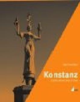 Konstanz: 2000 Jahre Geschichte