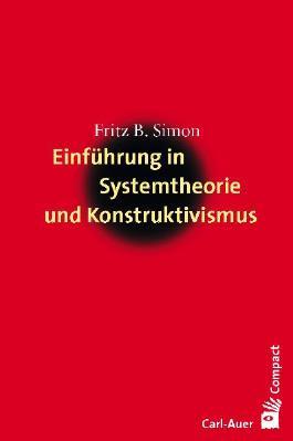 Einführung in Systemtheorie und Konstruktivismus