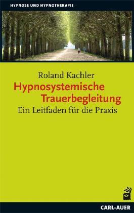 Hypnosystemische Trauerbegleitung