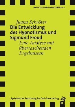 Die Entwicklung des Hypnotismus und Sigmund Freund