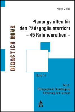Planungshilfen für den Pädagogikunterricht - 45 Rahmenreihen -