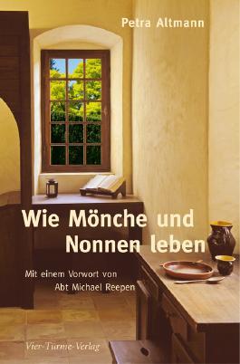 Wie Mönche und Nonnen leben