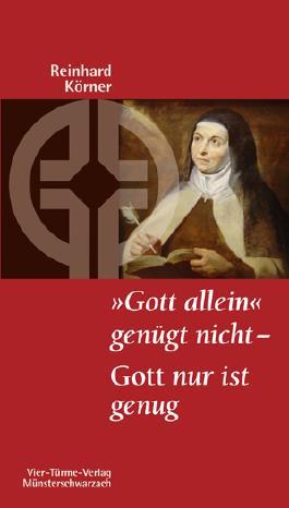 """""""Gott allein"""" genügt nicht - Gott nur ist genug"""