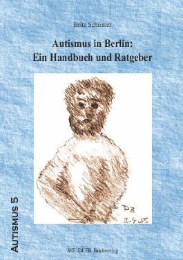 Autismus in Berlin: Ein Handbuch und Ratgeber