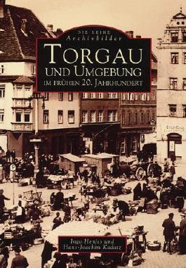 Torgau und Umgebung im frühen 20. Jahrhundert