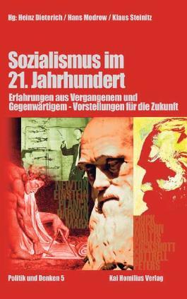 Sozialismus im 21. Jahrhundert: Erfahrungen aus Vergangenem und Gegenwärtigem - Vorstellungen für die Zukunft
