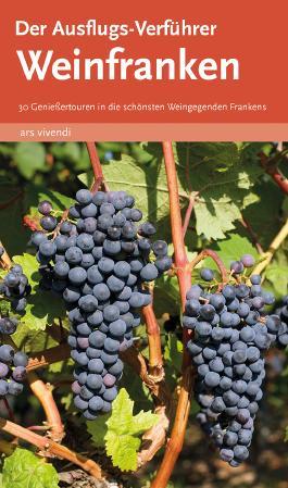 Der Ausflugs-Verführer Weinfranken