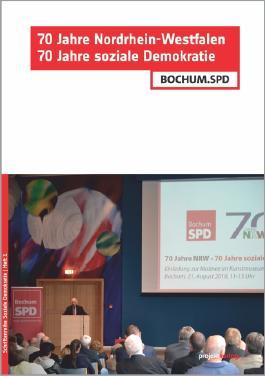 70 Jahre Nordrhein-Westfalen – 70 Jahre soziale Demokratie