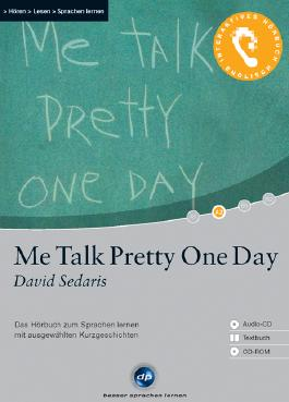Me Talk Pretty One Day - Interaktives Hörbuch Englisch
