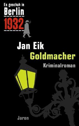 Es geschah in Berlin 1932 - Goldmacher