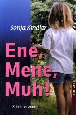 Ene, Mene, Muh!: Kriminalroman