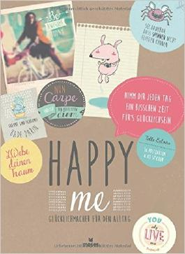 Happy me - Glücklichmacher für den Alltag