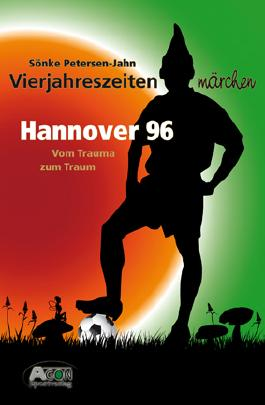 Hannover 96: Vom Trauma zum Traum