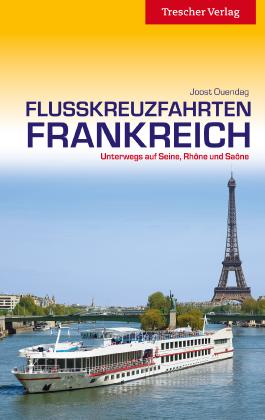 Reiseführer Flusskreuzfahrten Frankreich