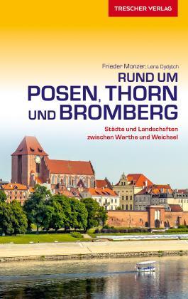 Reiseführer Rund um Posen, Thorn und Bromberg