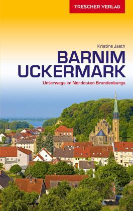 Reiseführer Barnim und Uckermark