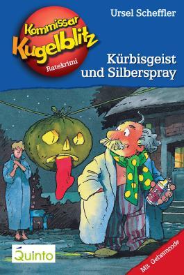 Kommissar Kugelblitz 13. Kürbisgeist und Silberspray: Kommissar Kugelblitz Ratekrimis