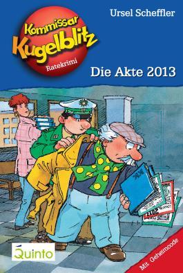 Kommissar Kugelblitz 20. Die Akte 2013: Kommissar Kugelblitz Ratekrimis