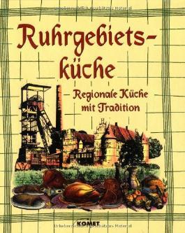 Ruhrgebietsküche. Regionale Küche mit Tradition