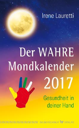 Der WAHRE Mondkalender 2017