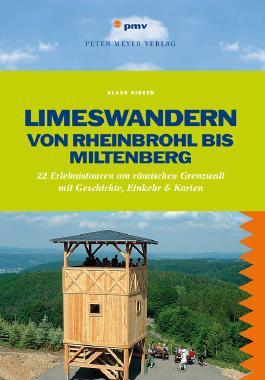 Limeswandern: Von Rheinbrohl bis Miltenberg