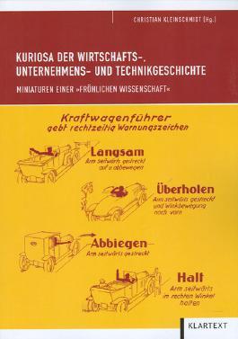 Kuriosa der Wirtschafts-, Unternehmens- und Technikgeschichte