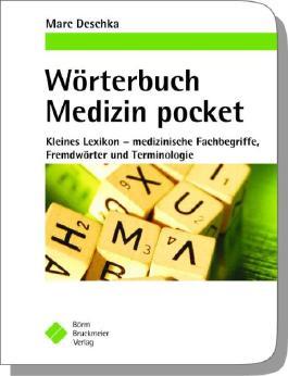 Wörterbuch Medizin pocket Kleines Lexikon: medizinische Fremdwörter, Fachbegriffe und Terminologie
