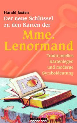 Der neue Schlüssel zu den Karten der Mme. Lenormand