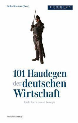 101 Haudegen der deutschen Wirtschaft