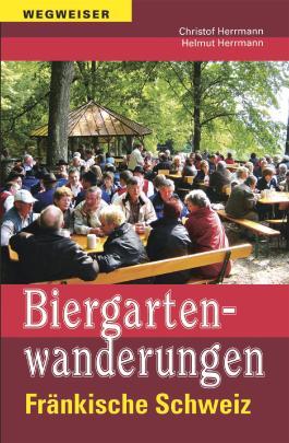 Biergartenwanderungen Fränkische Schweiz