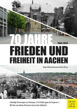70 Jahre Frieden und Freiheit in Aachen