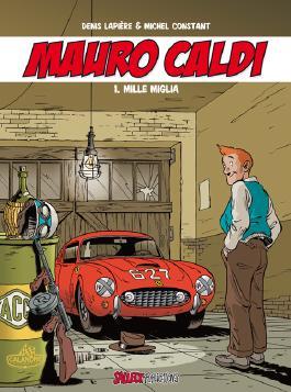 Mauro Caldi Band 1: Mille Miglia