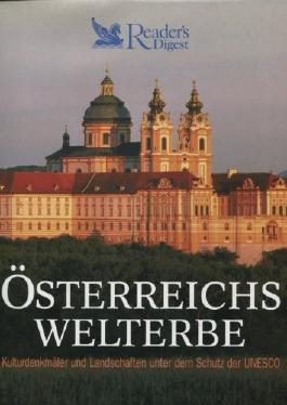 Österreichs Welterbe Kulturdenkmäler und Landschaften unter dem Schutz der UNESCO