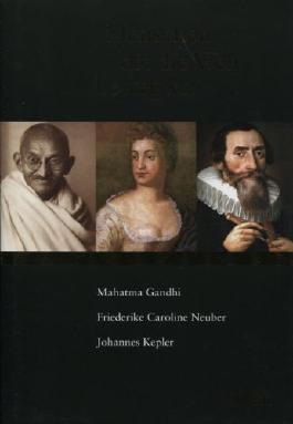 Menschen die die Welt bewegten Mahatma Gandhi Friederike Caroline Neuber Johannes Kepler