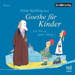 Ich bin so guter Dinge, Goethe für Kinder