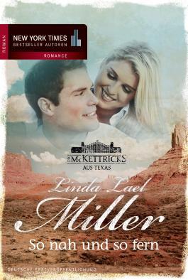 Die McKettricks aus Texas: So nah und so fern