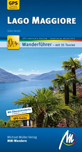 Lago Maggiore MM-Wandern Wanderführer Michael Müller Verlag