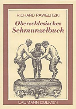 Oberschlesisches Schmunzelbuch