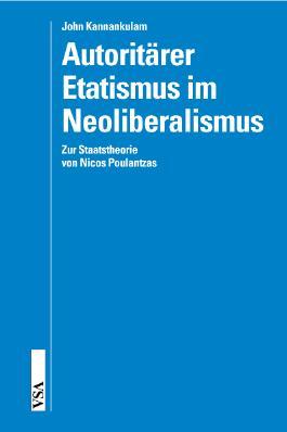 Autoritärer Etatismus im Neoliberalismus