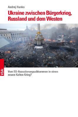 Ukraine zwischen Bürgerkrieg, Russland und dem Westen