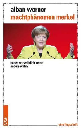 Machtphänomen Merkel