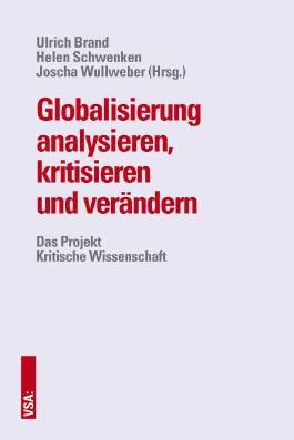 Globalisierung analysieren, kritisieren und verändern