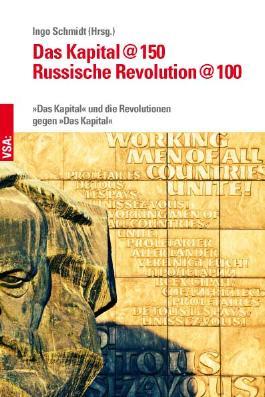 Das Kapital@150 – Russische Revolution@100
