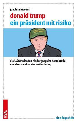 Donald Trump – ein Präsident mit Risiko