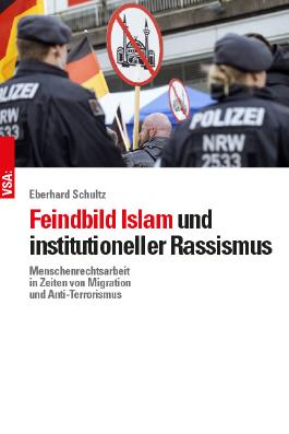 Feindbild Islam und institutioneller Rassismus