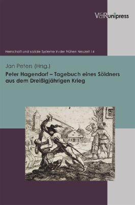 Peter Hagendorf – Tagebuch eines Söldners aus dem Dreißigjährigen Krieg