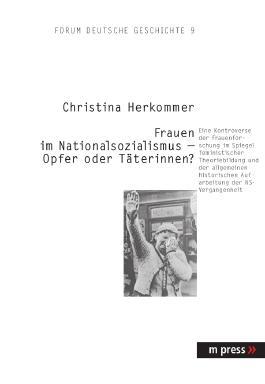 Die Rolle von Frauen im Nationalsozialismus im Spiegel des Diskurses der Frauen- und Geschlechterforschung
