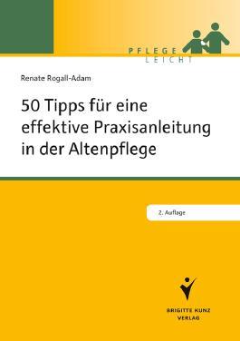 50 Tipps für die effektive Praxisanleitung in der Altenpflege